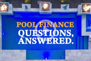 Everything You Wanted To Know About Pool Financing
