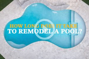 How Long Does It Take To Remodel A Pool