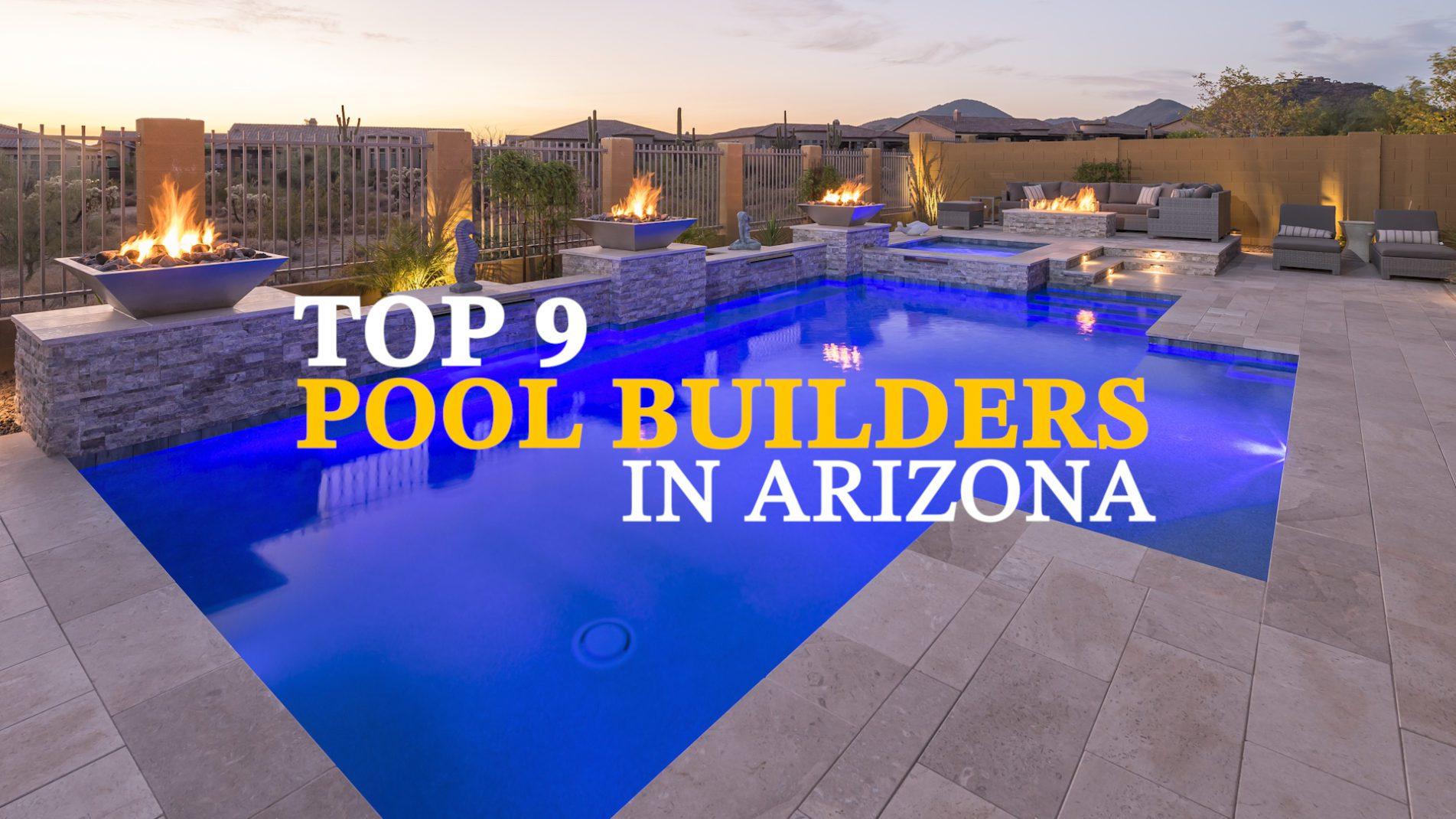 Top 9 Pool Builders in Arizona