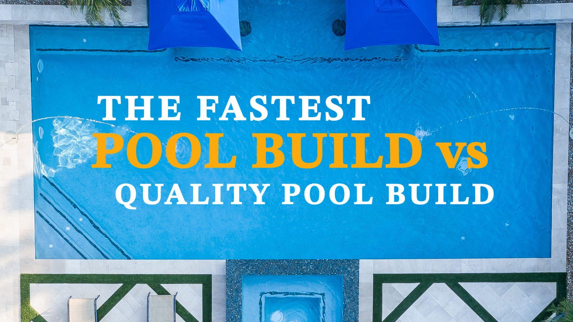 The Fastest Pool Build vs Quality Pool Build