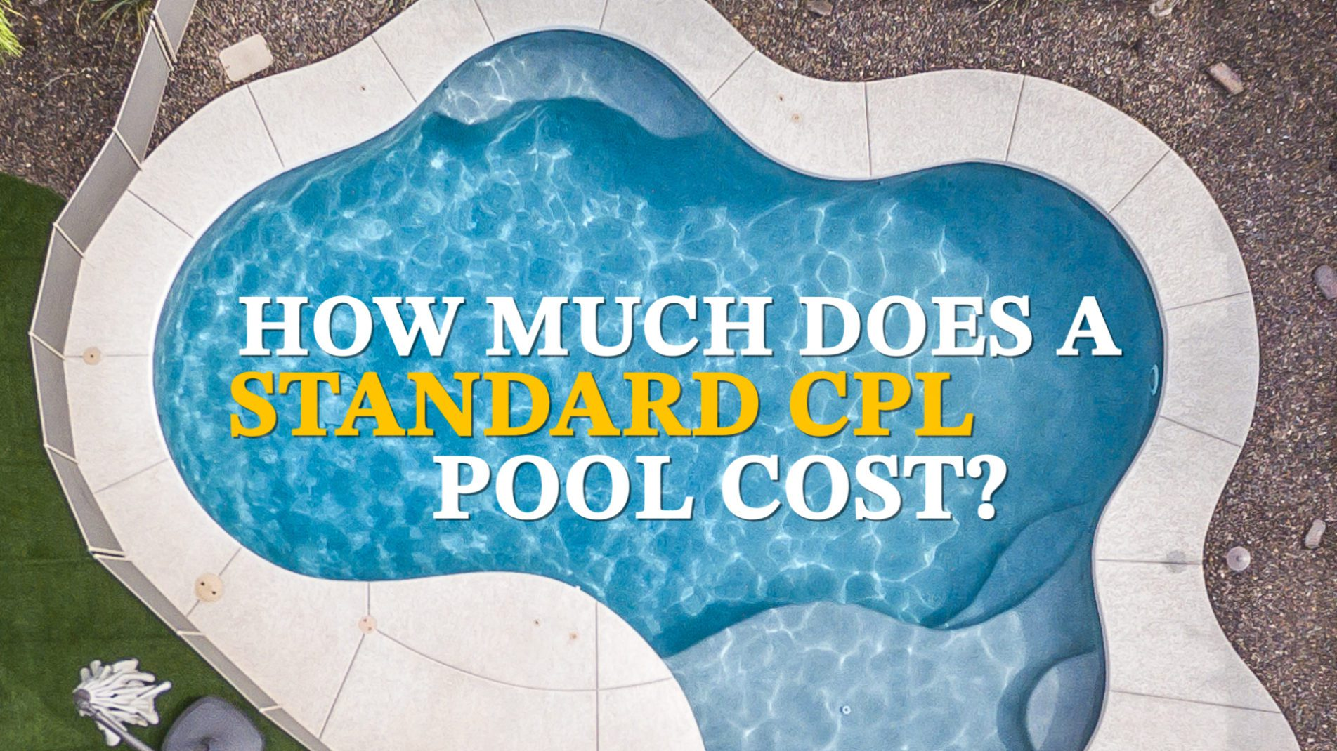 How Much Does a Standard CPL Pool Cost?